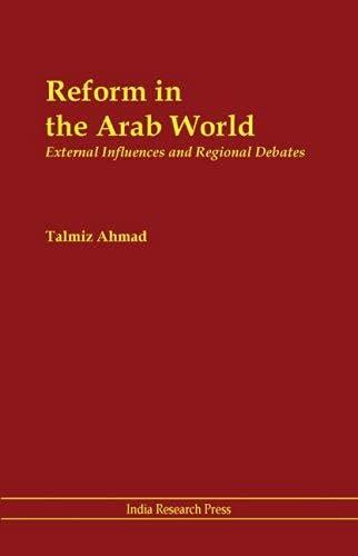 Reform in the Arab World: External Influences and Regional Debates: Talmiz Ahmad