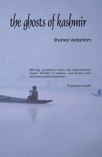 The Ghosts of Kashmir: Vedantam, Shankar