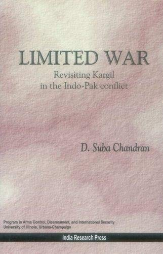 LIMITED WAR : Revisiting Kargil in the: D. Suba Chandran