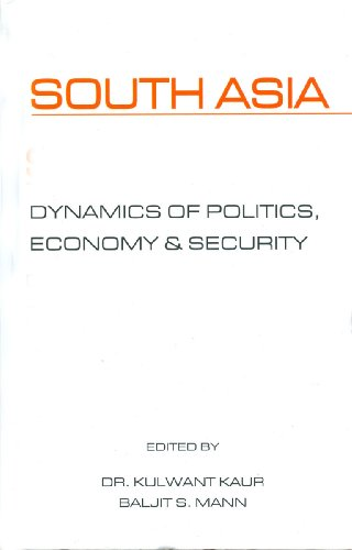 South Asia : Dynamics of Politics Economy: Kulwant Kaur and
