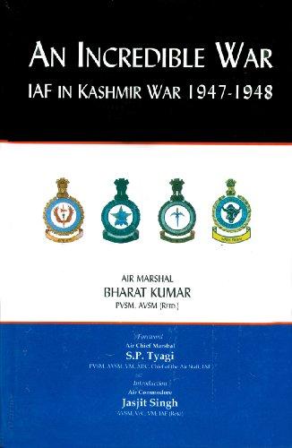 An Incredible War: IAF in Kashmir War, 1947-48: Kumar, Bharat