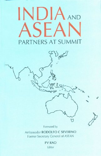 India and ASEAN: Partners at Summit: P.V. Rao (Ed.) & Rodolfo Severino (Frwd)