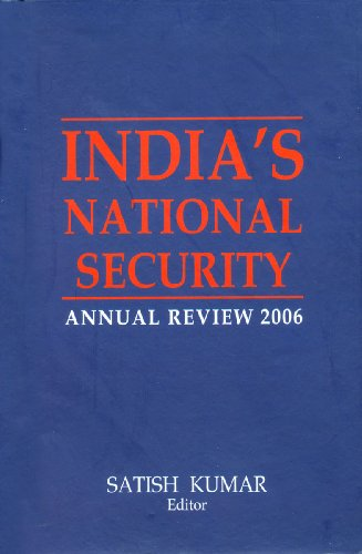 Indias National Security : Annual Review 2006: Satish Kumar