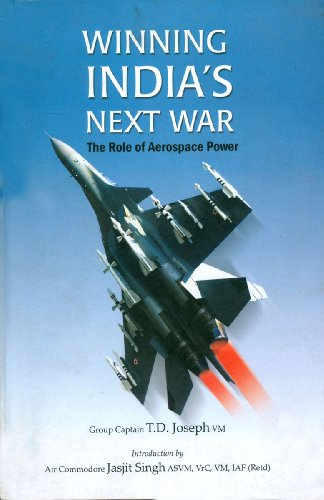 Winning India's Next War: The Role of: T.D. Joseph &