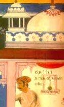 Delhi : A Tale of Seven Cities: Urmila Varma