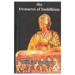 Treasures of Buddhism: Frithjof Schuon