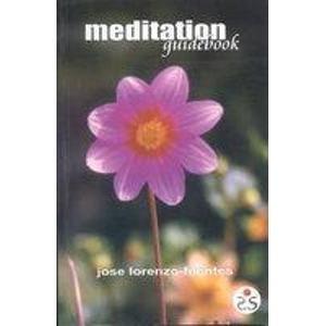 Meditation Guidebook: Practice and Application: Jose Lorenzo-Fuentes