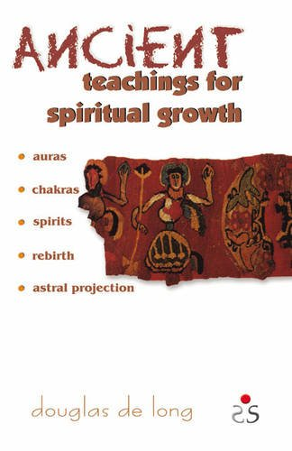 Ancient Teachings for Spiritual Growth: Douglas De Long