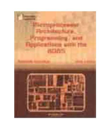 9788187972099: Microprocessor Architecture, Programming, and Applications with the 8085