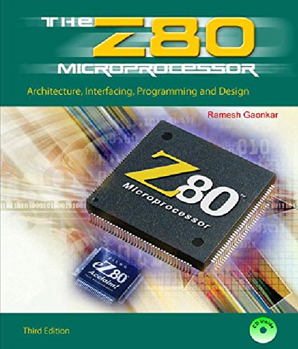 Z80 Microprocessor Architecture, Interfacing, Programming and Design [HB]-3/e: Gaonkar, Ramesh