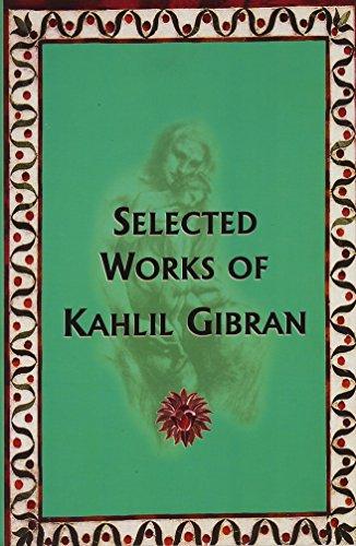 Selected Works of Kahlil Gibran: Kahlil Gibran