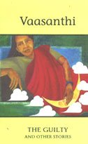 The Guilty and other stories: Vaasanthi (Author), Gomathi Narayanan and V. Ramnarayan (Trs)