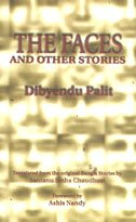 Faces and Other Stories: Dibyendu Palit