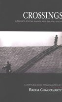 Crossings: Stories from Bangladesh and India: Radha Chakravarty (Tr.)