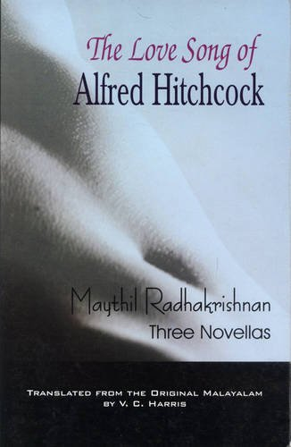 The Love Song of Alfred Hitchcock: Maythil Radhakrishnan