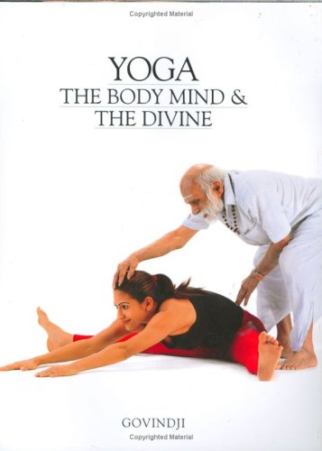 Yoga The Body Mind & The Divine: Govindji