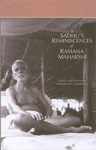 A Sadhu's Reminiscences of Ramana Maharshi: Sadhu Arunachala (A.