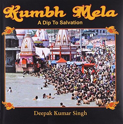 9788188043668: Kumbh Mela A Dip to Salvation
