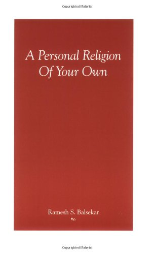 A Personal Religion of Your Own: Ramesh S. Balsekar
