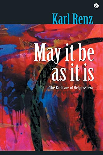 May it be as it is: The: Karl Renz (Author)