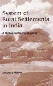 System of Rural Settlements in India : Ateeque Ahmad