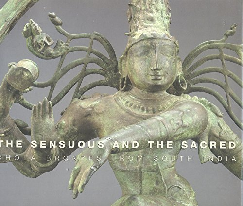9788188204106: The Sensuous And The Sacred : Chola Bronzes From South India