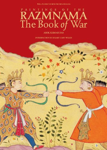Paintings of the Razmnama: The Book of War: Ashok Kumar Das,Stuart Cary Welch
