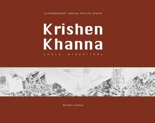 Krishen Khanna: Chola Migrations: Norbert Lynton