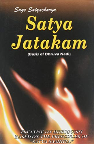 9788188230921: Satya Jatakam: Basis of Dhruva Nadi: Treatise on Horoscopy Based on the Principles of Satya Samhita