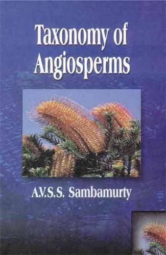 Taxonomy of Angiosperms: A V S