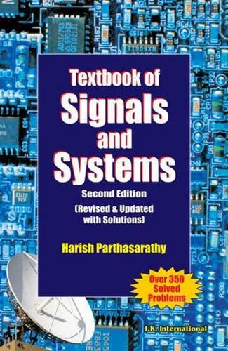 Textbook of Signals and Systems (Revised and Updated with Solutions),: Harish Parthasarathy
