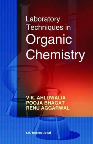 Laboratory Techniques in Organic Chemistry: V.K. Ahluwalia, Pooja