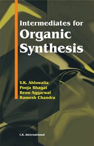 Intermediates for Organic Synthesis: V.K. Ahluwalia, Pooja