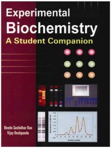 Experimental Biochemistry : A Student Companion: Beedu Sashidhar Rao and Vijay Deshpande