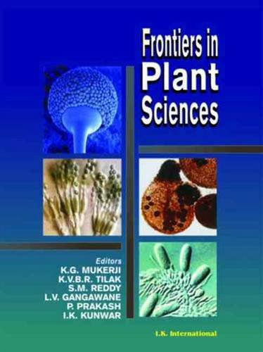 Frontiers in Plant Sciences: K G Mukerji;