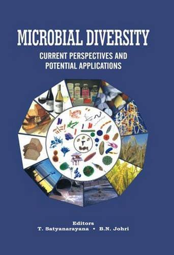 Microbial Diversity: Current Perspectives and Potential: T. Satyanarayana, B.N. Johri