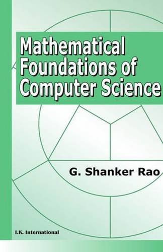 Mathematical Foundations of Computer Science, Revised and Updated: G Shanker Rao