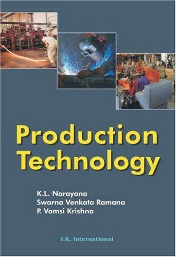 Production Technology: K.L. Narayana; Swarna