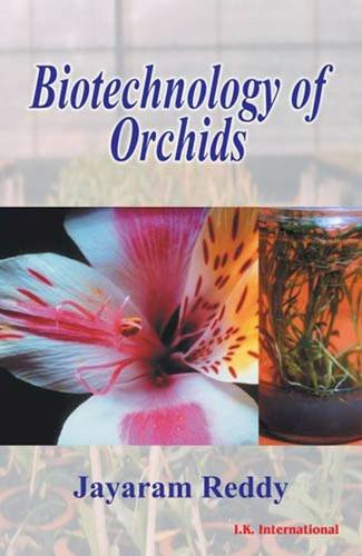 Biotechnology of Orchids: Jayaram Reddy