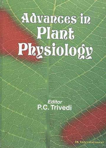 Advances in Plant Physiology: P.C. Trivedi (Ed.)