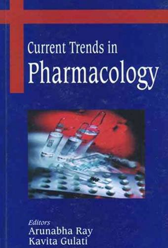 Current Trends in Pharmacology: Arunabha Ray and