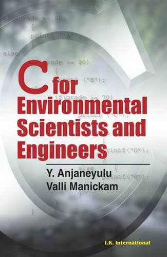 C For Environmental Scientists and Engineers: Anjaneyulu, Y; Manickam,