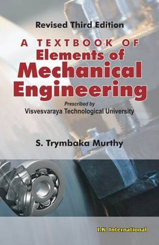 A Textbook of Elements of Mechanical Engineering: Trymbaka Murthy