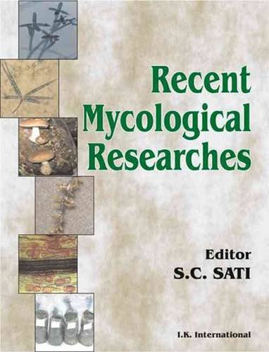 Recent Mycological Researches: S C Sati