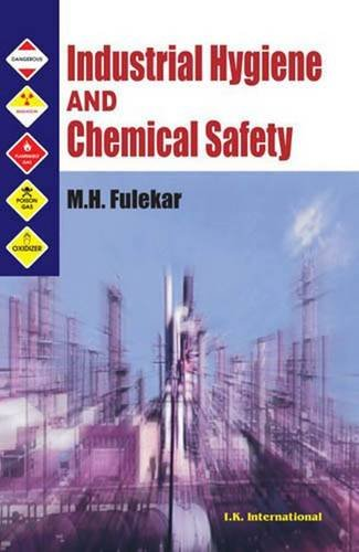 Industrial Hygiene and Chemical Safety: M H Fulekar