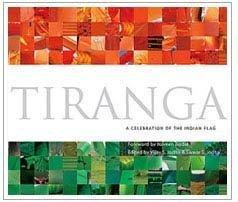 Tiranga ; A Celebration of the Indian Flag