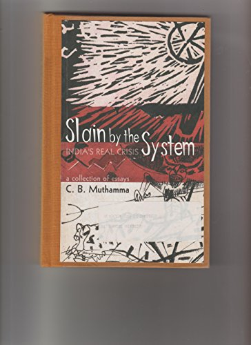 9788188251117: Slain by the System: India's Real Crisis: A Collection of Essays