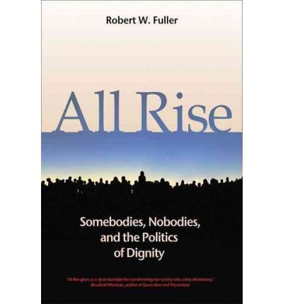 9788188251322: All Rise: Somebodies, Nobodies and the Politics of Dignity
