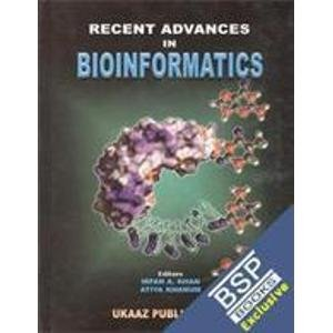Recent Advances in Bioinformatics: Irfan A Khan