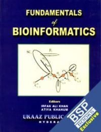 Fundamentals of Bioinformatics: Irfan A Khan